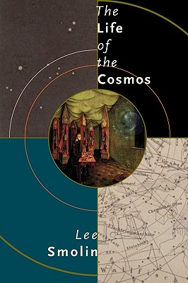 The Life of the Cosmos By Smolin, Lee