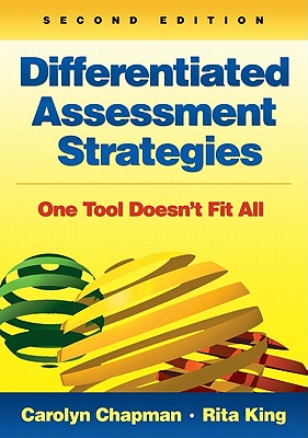 Differentiated Assessment Strategies By King, Rita S./ Chapman, Carolyn M.